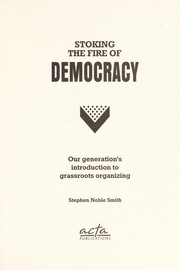 Cover of: Stoking the fire of democracy | Stephen Noble Smith