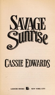 Savage Sunrise by Cassie Edwards