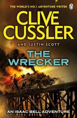 The wrecker (An Isaac Bell Adventure #2) by Clive Cussler, Justin Scott