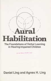 Cover of: Aural habilitation : the foundations of verbal learning in hearing-impaired children |
