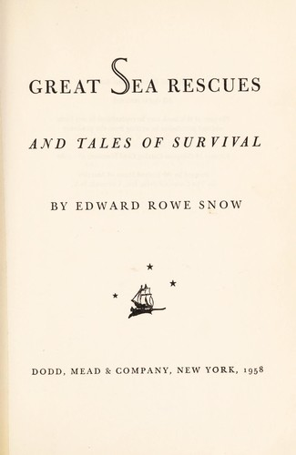 Great sea rescues and tales of survival by Edward Rowe Snow