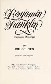 Cover of: Benjamin Franklin, ingenious diplomat | John R. Cuneo