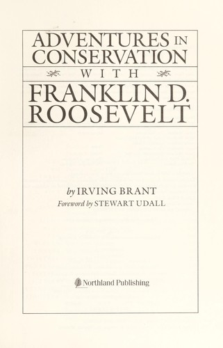 Adventures in conservation with Franklin D. Roosevelt by Irving Brant