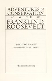 Cover of: Adventures in conservation with Franklin D. Roosevelt | Irving Brant