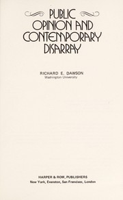 Cover of: Public opinion and contemporary disarray by Richard E. Dawson