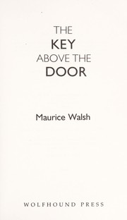Cover of: The key above the door by Maurice Walsh