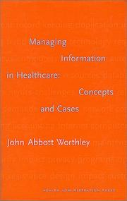Cover of: Managing Information in Healthcare by John Abbott Worthley