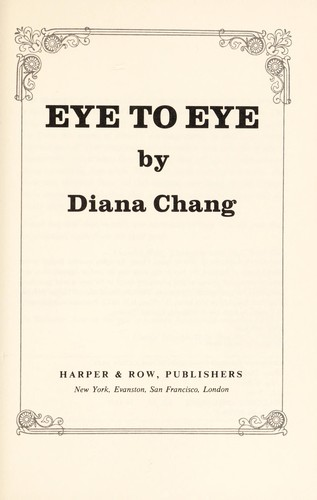 Eye to eye by Diana Chang