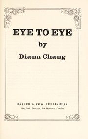 Cover of: Eye to eye | Diana Chang