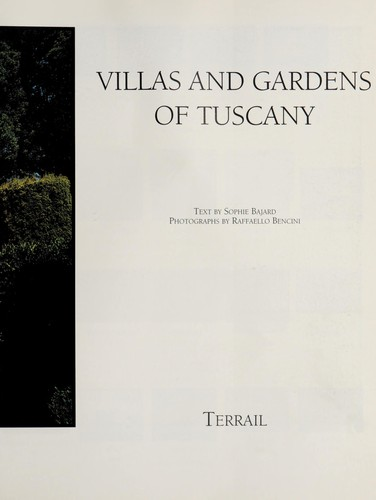 Villas and gardens of Tuscany by Sophie Bajard