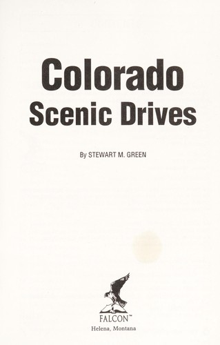 Colorado Scenic Drives by Stewart M. Green