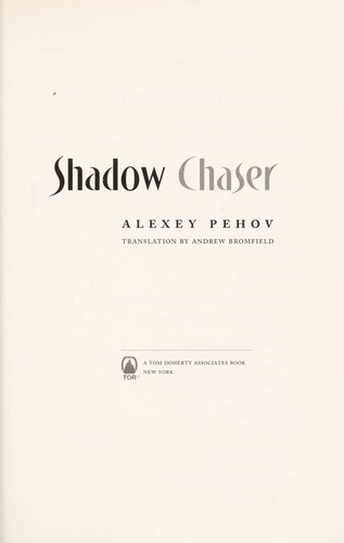 Shadow chaser by Alekseĭ Pekhov