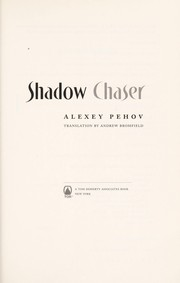 Cover of: Shadow chaser | Alekseĭ Pekhov