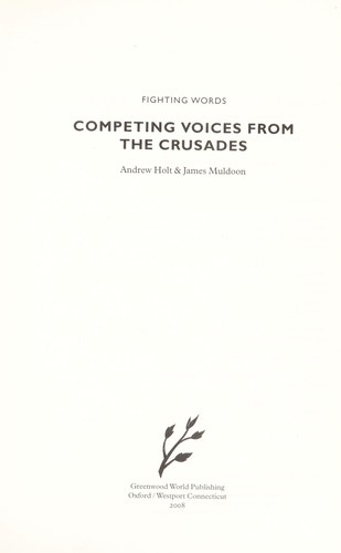 Competing voices from the Crusades by Andrew Holt, James Muldoon