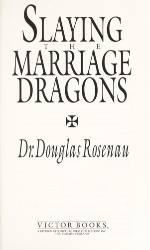 Slaying the marriage dragons by Douglas Rosenau