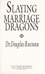 Cover of: Slaying the marriage dragons | Douglas Rosenau