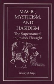 Cover of: Magic, mysticism, and Hasidism | Gedalyah Nigal