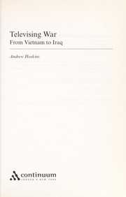 Cover of: TELEVISING WAR: FROM VIETNAM TO IRAQ | ANDREW HOSKINS