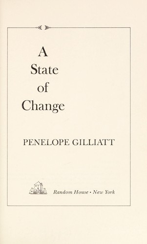 A state of change by Penelope Gilliatt