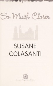Cover of: So much closer by Susane Colasanti
