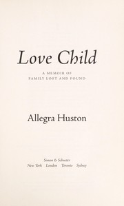 Cover of: Love child | Allegra Huston