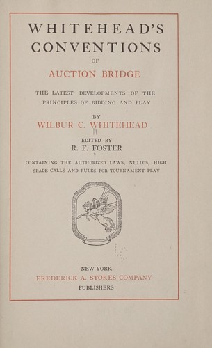Whitehead's conventions of auction bridge by Wilbur C. Whitehead
