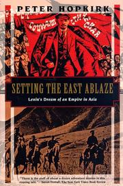 Cover of: Setting the East Ablaze by Peter Hopkirk