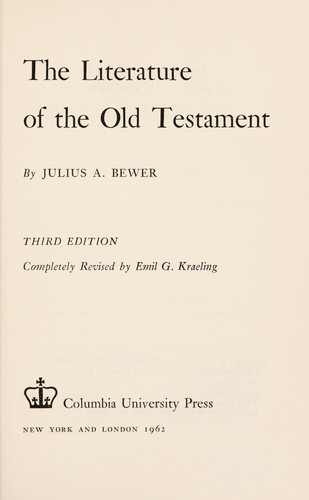 The literature of the Old Testament by Julius August Bewer