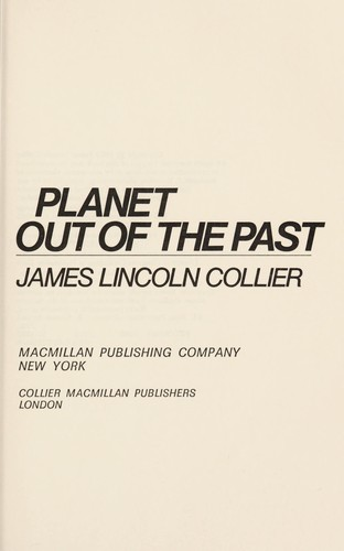 Planet out of the past by James Lincoln Collier