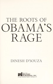 Cover of: The roots of Obama's rage by Dinesh D'Souza