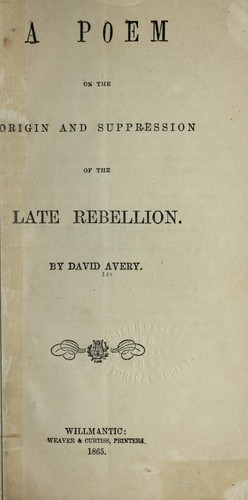A poem on the origin and suppression of the late rebellion by Avery, David