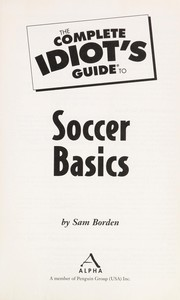 Cover of: The complete idiot's guide to soccer basics | Sam Borden