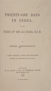 Cover of: Twenty-one days in India, or, The tour of Sir Ali Baba, K.C.B by George Aberigh-Mackay