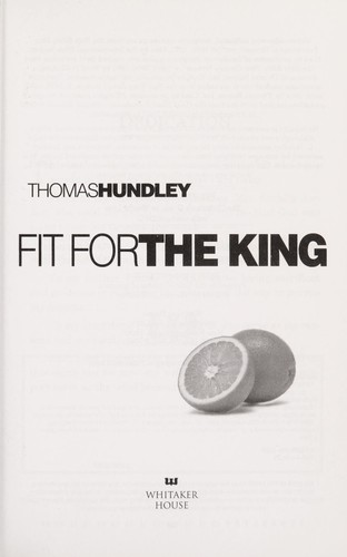 Fit for the king by Thomas Hundley