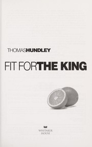 Cover of: Fit for the king | Thomas Hundley