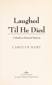 Cover of: Laughed 'til he died | Carolyn G. Hart