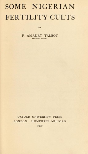 Some Nigerian fertility cults by Percy Amaury Talbot