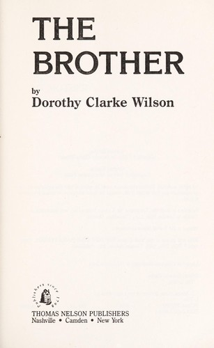 The brother by Dorothy Clarke Wilson