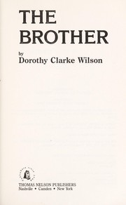 Cover of: The brother | Dorothy Clarke Wilson