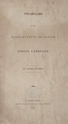 Vocabulary of the Massachusetts (or Natick) Indian language by Josiah Cotton