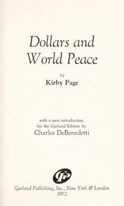 Cover of: Dollars and world peace | Kirby Page