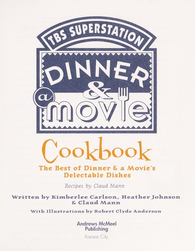 Dinner & a movie cookbook by Claud Mann