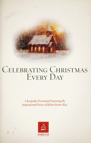 Celebrating Christmas every day by Helen Steiner Rice