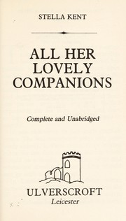 Cover of: All her lovely companions | Stella Kent