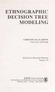 Cover of: Ethnographic decision tree modeling | Christina Gladwin