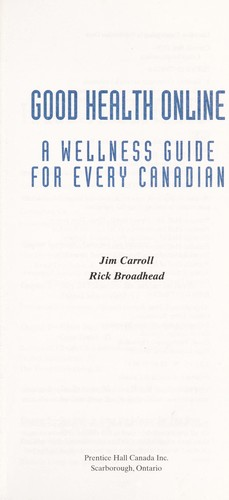 Good health online by Carroll, Jim