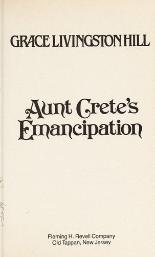 Aunt Crete's emancipation by Grace Livingston Hill Lutz
