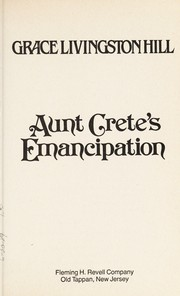 Cover of: Aunt Crete's emancipation | Grace Livingston Hill Lutz