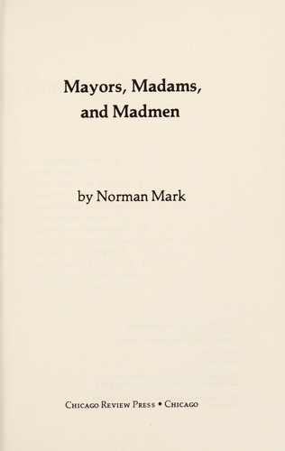 Mayors, madams, and madmen by Norman Mark