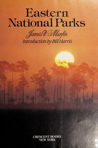 Eastern National Parks by James V. Murfin